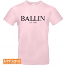Ballin est.2013 shirt rose
