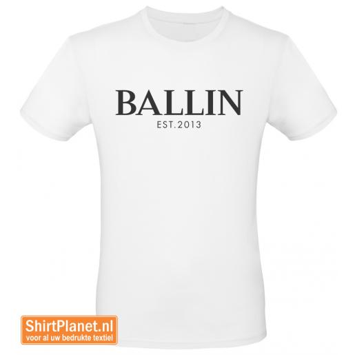 Ballin est.2013 shirt wit