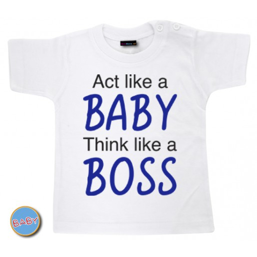 Baby T Shirt Act like a baby think like a boss