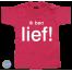 Baby T Shirt Ik ben lief!
