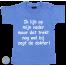 Baby T Shirt Ik lijk op vader maar dat trekt nog wel bij zegt de dokter!