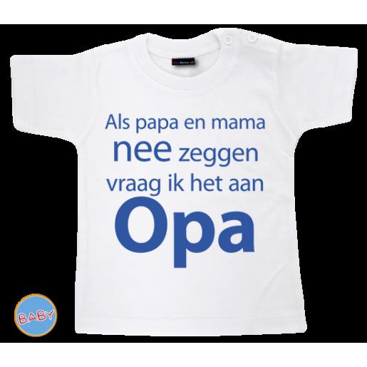 Baby T Shirt Als papa en mama nee zeggen vraag ik het aan opa