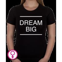 Dames T-shirt Dream Big