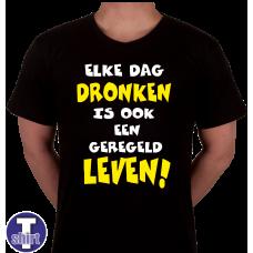 elke dag dronken is ook een geregeld leven