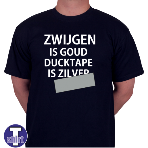 Zwijgen is goud ducktape is ZILVER
